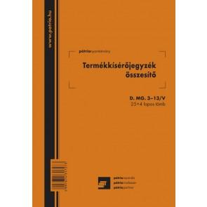 """Nyomtatvány, termékkísérő jegyzék összesítő, 25x4 lap, A5, álló, PÁTRIA """"D.MG.3-13/V"""""""